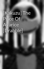[Kakuzu] The Price Of Avarice [Drabble] by ACorpsePerdu