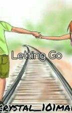 Letting Go(on-going) by crystal_101maiden