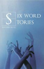 six word stories ↬ me by dikiesm