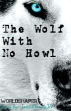 The Wolf with No Howl by worldshaper