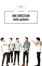 One Direction Daily Updates[book#1] by HarryStxlesLx
