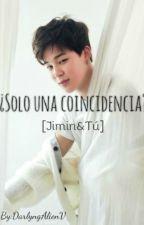 ¿Soló Una Concidencia? [JIMIN&TÚ] (PAUSADA) by DarlyngAlienV