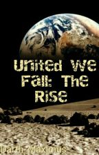 United we Fall: The Rise by 17thPilotTaken