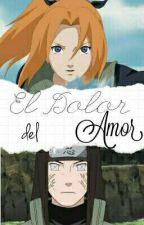 El Dolor Del Amor (2ªTemporada)《Neji Y Tu》 by Mei_OMG