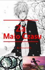 Za mało czasu by Nanami200
