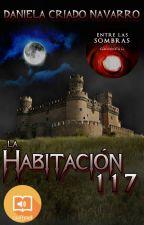 LA HABITACIÓN 117 (terminada). by DanielaCriadoNavarro