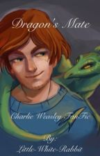 Dragons Mate {a Charlie Weasley fanfic} by Little-White-Rabbit
