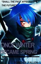 Once Winter Became Spring~* (Mystogan x Reader) by ThatEczematicFool