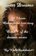 Sweet Dreams:A Thorin Oakenshield Love Story (Watts2016) by RashaDarkblade89