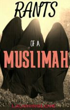 Rants Of A Muslimah/Girl by LaughingLove