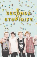 5 Seconds Of Stupidity (5sos humor) by half_writer