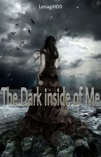 The Dark inside of me by Lenagirl00