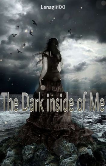 The Dark inside of me