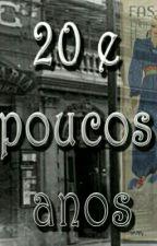 20 POUCOS ANOS by GilIonardeSouza