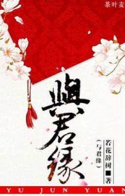 Đọc truyện BHTT - Cùng quân duyên - Nhược Hoa Từ Thụ.