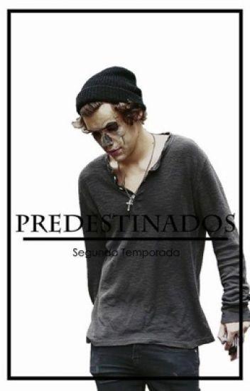 PREDESTINADOS | H.S | Segunda Temporada