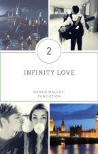 Infinity Love ~ Draco Malfoy [Book Dwo ] ✔ by kimieaton143