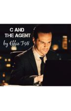 C And The Agent (Max Denbigh Fanfiction) by EffieT98