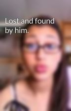 Lost and found by him. by MernaLoser