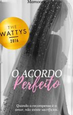 O Acordo Perfeito (EM REFORMA) by Mamoora