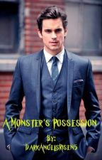 A Monster's Possession (3rd Book In The Monster Series: Completed) by DarkAngelsRisen5