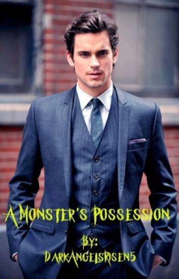 A Monster's Possession (3rd Book In The Monster Series: Completed)