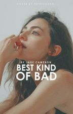 Best Kind of Bad by alleglorys