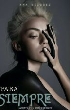 Para Siempre [Completa] by Paola-Vazquez0