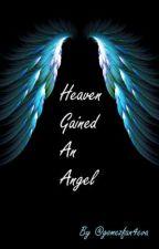 Heaven Gained An Angel by gomezfan4eva