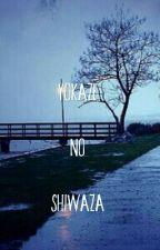 Yokaze No Shiwaza by MarozaSulaiman