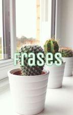 -Frases- by ValeriaGj16