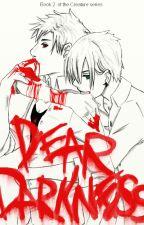 Dear Darkness by Viktor_Blood911