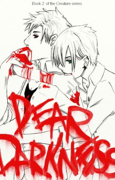 Dear Darkness
