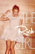The Rich Girl {Rewriting} by TwistedFantasy_