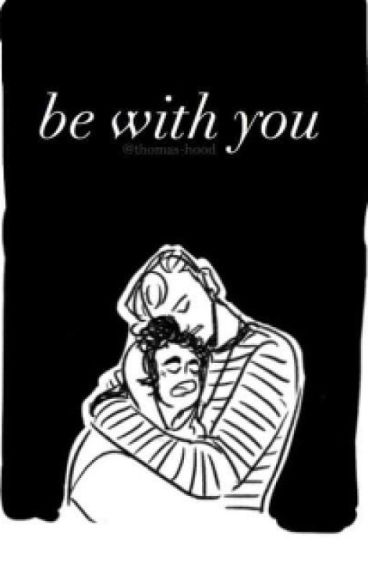 Be With You☁ ||Tradley||