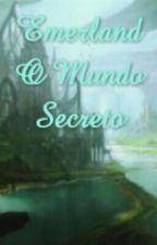 Emerland O Mundo Secreto by GabySSykes