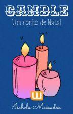 Candle: um conto de Natal by IsabelaMassadar