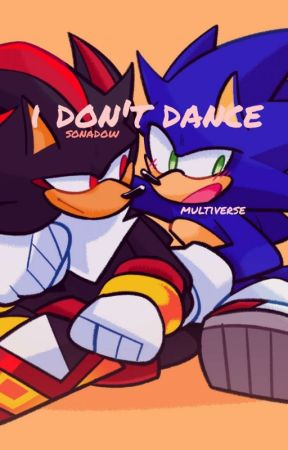 i don't dance • sonadow [completed] by MULTlVERSE