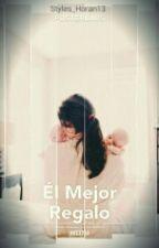 El Mejor Regalo by styles_horan13
