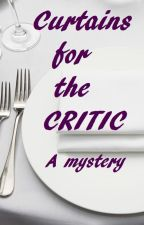 (On Hold )Curtains for the Critic by DeanneAdams