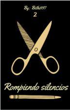 Rompiendo Silencios (terminada) by Beth0197