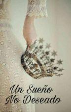 Un Sueño No Deseado. by PriscilaCosenza