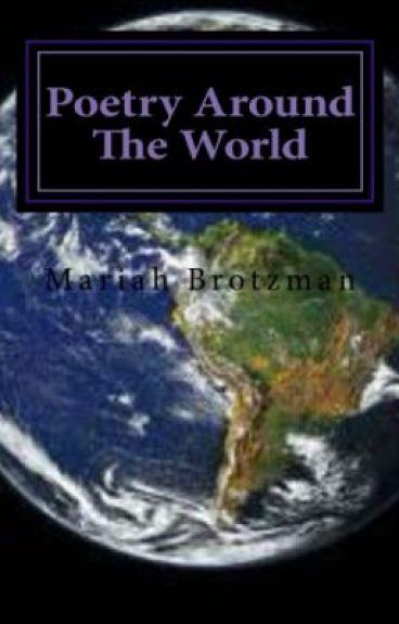 Poetry Around The World by MariahBrotzman