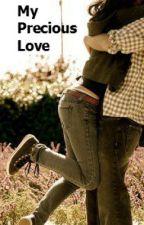 My Precious Love by InfinityParadox