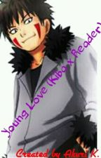 Young Love ( Kiba x Reader) by KateJungRUNs