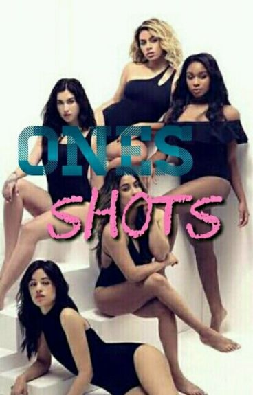 Ones Shots Hot - Camren
