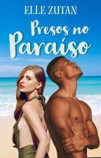 Presos Num Paraíso  by Books_Stenico