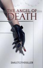 The Angel of Death by SmileToTheKiller