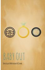 BABY OUT!! ~COMPLETED~ by IsulatModatCom