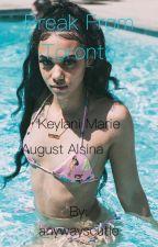 Break From Toronto - August Alsina Love story by anywayscutie